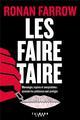 LES FAIRE TAIRE - MENSONGES, ESPIONS ET CONSPIRATIONS : COMMENT LES PREDATEURS SONT PROTEGES