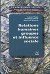 RELATIONS HUMAINES, GROUPES ET INFLUENCE SOCIALE T1 BEAUVOIS J.-L PU GRENOBLE
