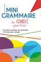 MINI GRAMMAIRE DU GREC POUR TOUS ROBERT JEAN-PIERRE OPHRYS