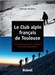 LE CLUB ALPIN FRANCAIS DE TOULOUSE
