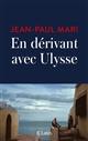 EN DERIVANT AVEC ULYSSE MARI JEAN-PAUL CERF