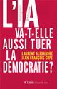 L'IA VA-T-ELLE AUSSI TUER LA DEMOCRATIE ?