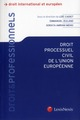 DROIT PROCESSUEL CIVIL DE L'UNION EUROPEENNE