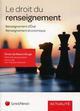 LE DROIT DU RENSEIGNEMENT  -  RENSEIGNEMENT D'ETAT  -  RENSEIGNEMENT ECONOMIQUE