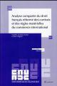 ANALYSE COMPAREE DU DROIT FRANCAIS REFORME DES CONTRATS ET DES REGLES MATERIELLES DU DROIT DU COMMERCE INTERNATIONAL