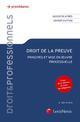 DROIT DE LA PREUVE - PRINCIPES ET MISE EN OEUVRE PROCESSUELLE. A JOUR DE LA REFORME DU DROIT DES OBL