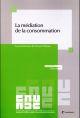 LA MEDIATION DE LA CONSOMMATION