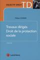 TRAVAUX DIRIGES DE DROIT DE LA PROTECTION SOCIALE (7E EDITION)