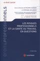 LES RISQUES PROFESSIONNELS ET LA SANTE DU TRAVAIL EN QUESTIONS (3E EDITION)