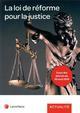 LA LOI DE REFORME POUR LA JUSTICE  -  A JOUR DES DECRETS DU 30 AOUT 2019