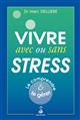Vivre avec ou sans stress Dellière Marc Dauphin