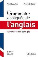 GRAMMAIRE APPLIQUEE DE L'ANGLAIS - 3E ED. - AVEC EXERCICES CORRIGES