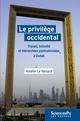 LE PRIVILEGE OCCIDENTAL - TRAVAIL, INTIMITE ET HIERARCHIES P