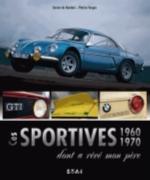 Ces sportives 1960 et 1970 dont a rêvé mon père Nombel Xavier de ETAI