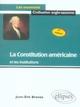 LA CONSTITUTION AMERICAINE ET LES INSTITUTIONS - 2E EDITION