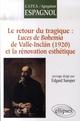 LE RETOUR  DU TRAGIQUE : LUCES DE BOHEMIA DE VALLE-INCLAN (1920), ET LA RENOVATION ESTHETIQUE