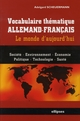 VOCABULAIRE THEMATIQUE ALLEMAND-FRANCAIS LE MONDE D'AUJOURD'HUI SCHEUERMANN ELLIPSES MARKET