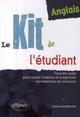 ANGLAIS LE KIT DE L'ETUDIANT TOUS LES OUTILS POUR SAVOIR TRADUIRE S'EXPRIMER AUX EXAMENS & CONCOURS