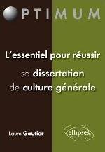 L'ESSENTIEL POUR REUSSIR SA DISSERTATION DE CULTURE GENERALE