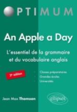 AN APPLE A DAY. L ESSENTIEL DE LA GRAMMAIRE ET DU VOCABULAIRE ANGLAIS - 3E EDITION