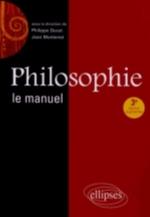 PHILOSOPHIE, LE MANUEL - 3E EDITION REVUE ET AUGMENTEE  Ellipses