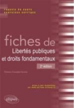 FICHES DE LIBERTES PUBLIQUES ET DROITS FONDAMENTAUX. RAPPELS DE COURS ET EXERCICES CORRIGES. 2E EDIT