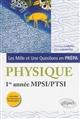 LES 1001 QUESTIONS DE LA PHYSIQUE EN PREPA - 1RE ANNEE MPSI-PTSI - PROGRAMME 2013
