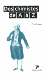 Des chimistes de A à Z Brown Éric Ellipses