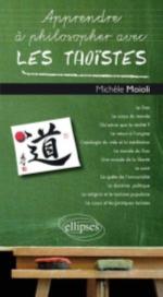Apprendre à philosopher avec les taoïstes Moioli Michèle Ellipses