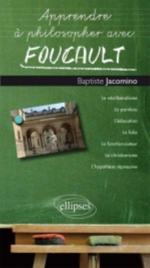 Apprendre à philosopher avec Foucault Jacomino Baptiste Ellipses