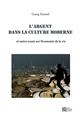 L'ARGENT DANS LA CULTURE MODERNE. ET AUTRES ESSAIS SUR L'ECONOMIE DE LA VIE (2E EDITION)