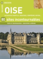 OISE, 80 SITES INCONTOURNABLES Lefébure Christophe Ouest-France