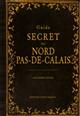 GUIDE SECRET DU NORD PAS DE CALAIS Lenoir Alexandre Ouest-France
