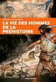 VIE DES HOMMES DE LA PREHISTOIRE Delluc Gilles Ouest-France