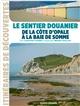 SENTIER DOUANIER COTE OPALE - BAIE DE SOMME (ID) Fasseu Ludivine Ouest-France