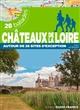 CHATEAUX DE LA LOIRE - 28 BALADES LE BORGNE ALAIN OUEST FRANCE