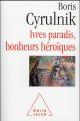 IVRES PARADIS, BONHEURS HEROIQUES