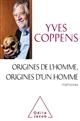 ORIGINES DE L'HOMME, ORIGINES D'UN HOMME COPPENS YVES JACOB