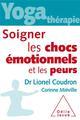 SOIGNER LES CHOCS EMOTIONNELS ET LES PEURS COUDRON LIONEL JACOB