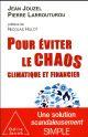 POUR EVITER LE CHAOS CLIMATIQUE ET FINANCIER LARROUTUROU PIERRE O. Jacob