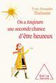 ON A TOUJOURS UNE SECONDE CHANCE D'ETRE HEUREUX THALMANN Y-A. JACOB