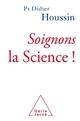 SOIGNONS LA SCIENCE ! HOUSSIN DIDIER JACOB