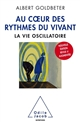 AU COEUR DES RYTHMES DU VIVANT GOLDBETER ALBERT JACOB
