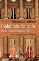 DIPLOMATIE FRANCAISE  -  OUTILS ET ACTEURS DEPUIS 1980