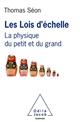 LES LOIS D'ECHELLE - LA PHYSIQUE DU PETIT ET DU GRAND
