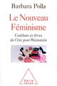 LE NOUVEAU FEMINISME - COMBATS ET REVES DE L'ERE POST-WEINSTEIN BARBARA POLLA JACOB