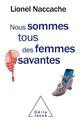 NOUS SOMMES TOUS DES FEMMES SAVANTES NACCACHE LIONEL JACOB