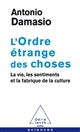 L'ORDRE ETRANGE DES CHOSES DAMASIO ANTONIO R. JACOB