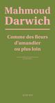 COMME DES FLEURS D'AMANDIER OU PLUS LOIN (POEMES)