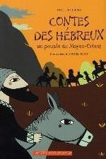 CONTES DES HEBREUX. - UN PEUPLE DU MOYEN-ORIENT